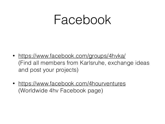 Facebook • https://www.facebook.com/groups/4hvka/ (Find all members from Karlsruhe, exchange ideas and post your projects...