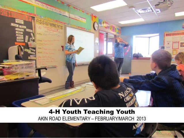 4-H Youth Teaching YouthAKIN ROAD ELEMENTARY – FEBRUARY/MARCH 2013