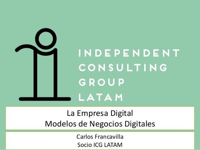 La Empresa Digital Modelos de Negocios Digitales Carlos Francavilla – Roberto Vigo Socios ICG LATAM