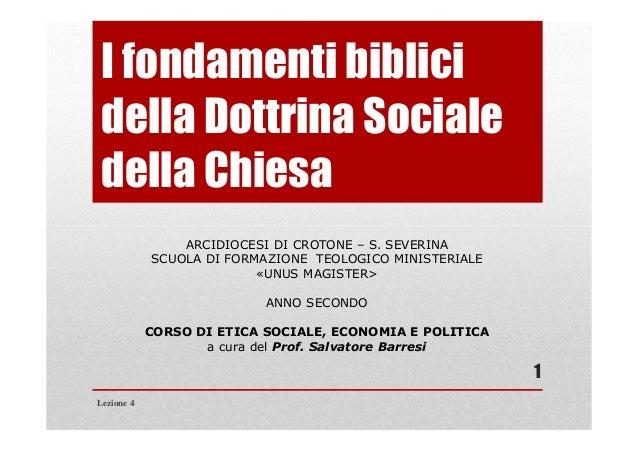 I fondamenti biblicidella Dottrina Socialedella ChiesaARCIDIOCESI DI CROTONE – S. SEVERINASCUOLA DI FORMAZIONE TEOLOGICO M...