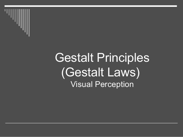Gestalt Principles (Gestalt Laws) Visual Perception