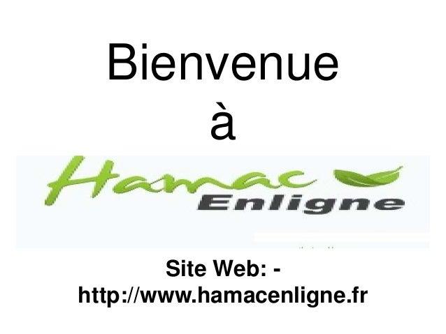 Bienvenue à Site Web: - http://www.hamacenligne.fr