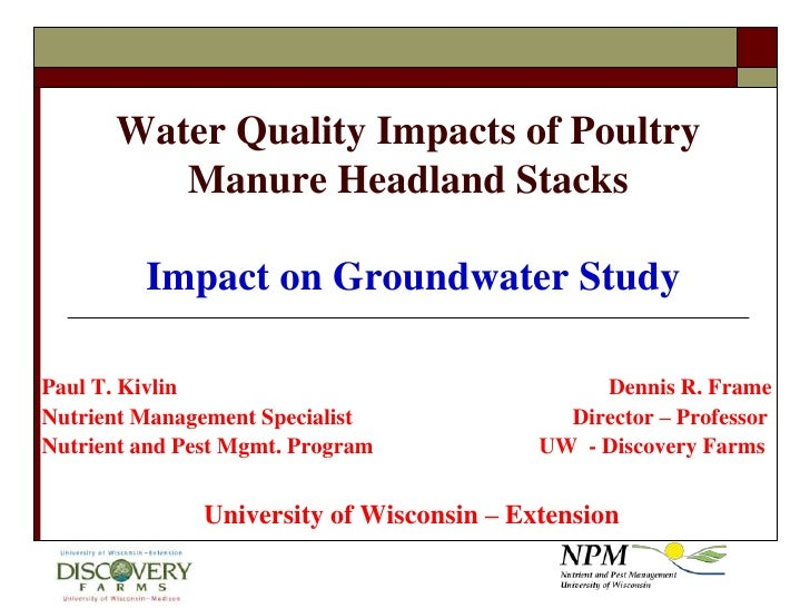 Water Quality Impacts of Poultry Manure Headland Stacks Impact on Groundwater Study<br />Paul T. Kivlin						Dennis R. Fra...