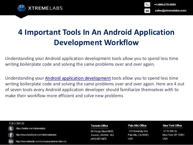 4 Important Tools In An Android Application               Development WorkflowUnderstanding your Android application devel...