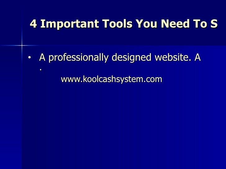 <ul><li>4 Important Tools You Need To Succeed As An Affiliate Marketer : </li></ul><ul><li>A professionally designed websi...