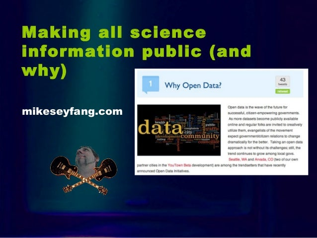 Making all science information public (and why) mikeseyfang.com