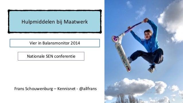 Hulpmiddelen  bij  Maatwerk Nationale  SEN  conferentie Frans  Schouwenburg  –  Kennisnet  -‐  @allfran...
