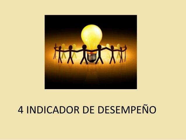 4 INDICADOR DE DESEMPEÑO