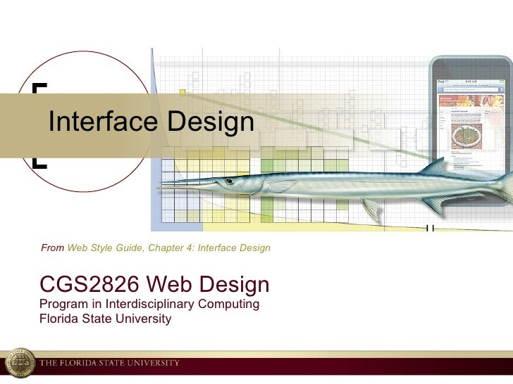 Interface Design CGS2826 Web Design Program in Interdisciplinary Computing Florida State University From  Web Style Guide,...