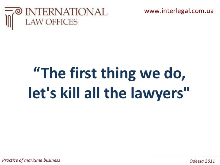 "www.interlegal.com.ua<br />""The first thing we do,<br />let's kill all the lawyers""<br />Practice of maritime business<br ..."