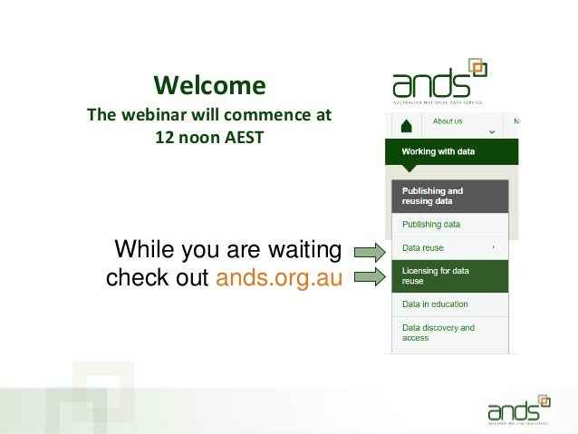 Welcome The webinar will commence at 12 noon AEST While you are waiting check out ands.org.au