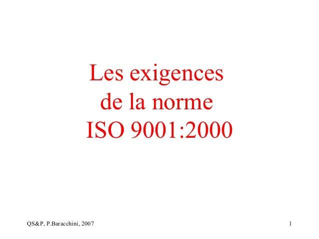 QS&P, P.Baracchini, 2007 1 Les exigences de la norme ISO 9001:2000