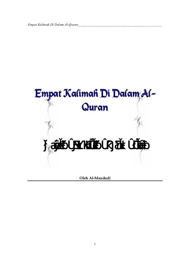 Empat Kalimah Di Dalam Al-Quran_________________________________________________   Empat Kalimah Di Dalam Al-             ...