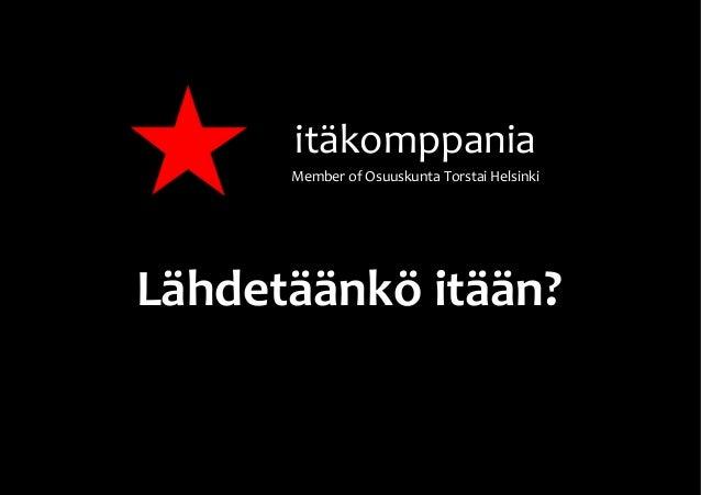 itäkomppania      Member of Osuuskunta Torstai HelsinkiLähdetäänkö itään?