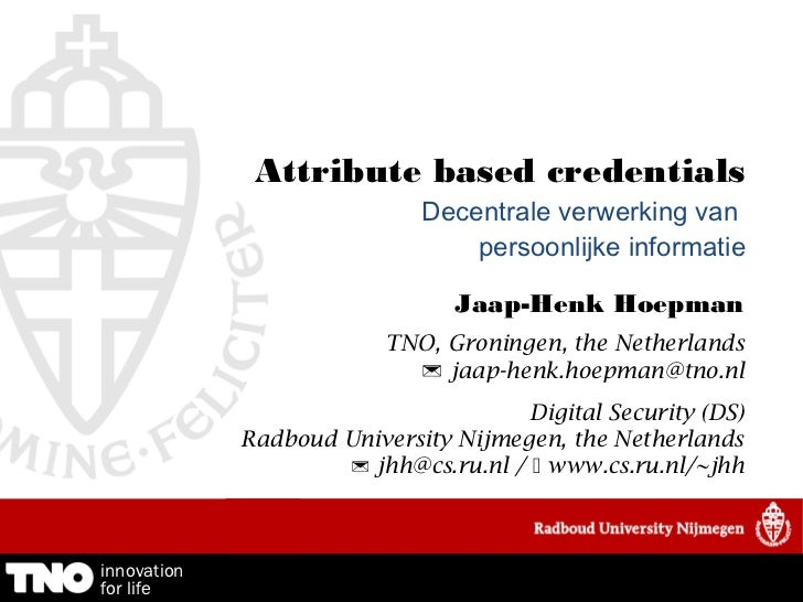 Attribute based credentials                             Decentrale verwerking van                                 persoonl...