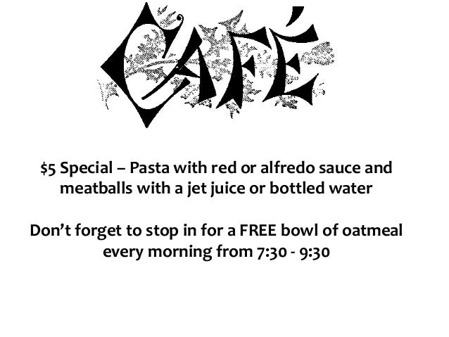 $5 Special – Pasta with red or alfredo sauce and meatballs with a jet juice or bottled water Don't forget to stop in for a...
