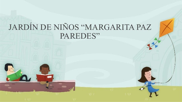 4 Jardínes De Niños Margarita Paz Paredes Nicolás Bravo