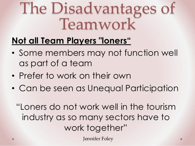 4 the disadvantages of teamwork - Working On A Team Advantages And Disadvantages