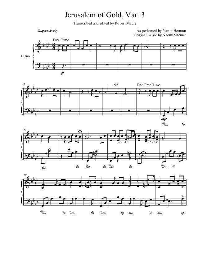 Jerusalem of Gold, Var. 3 Transcribed and edited by Robert Maule Expressively Free b b b 3 œ Time œ &b 4 Jœœ œœœœ Piano  6...