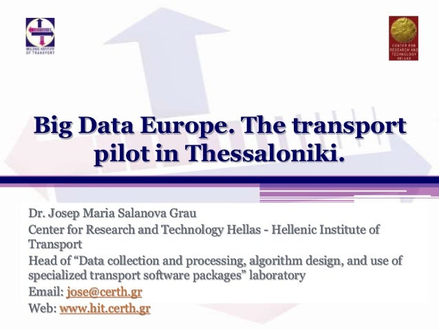 "Dr. Josep Maria Salanova Grau Center for Research and Technology Hellas - Hellenic Institute of Transport Head of ""Data co..."