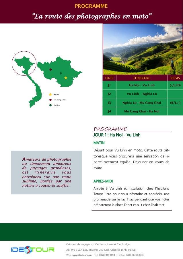 """PROGRAMME """"La route des photographes en moto"""" Ha Noi Mu Cang Chai Vu Linh DATE ITINERAIRE REPAS J1 Ha Noi - Vu Linh (-/L/D..."""