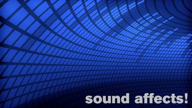 sound affects!