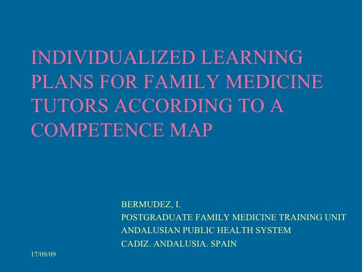 INDIVIDUALIZED LEARNING PLANS FOR FAMILY MEDICINE TUTORS ACCORDING TO A COMPETENCE MAP BERMUDEZ, I. POSTGRADUATE FAMILY ME...