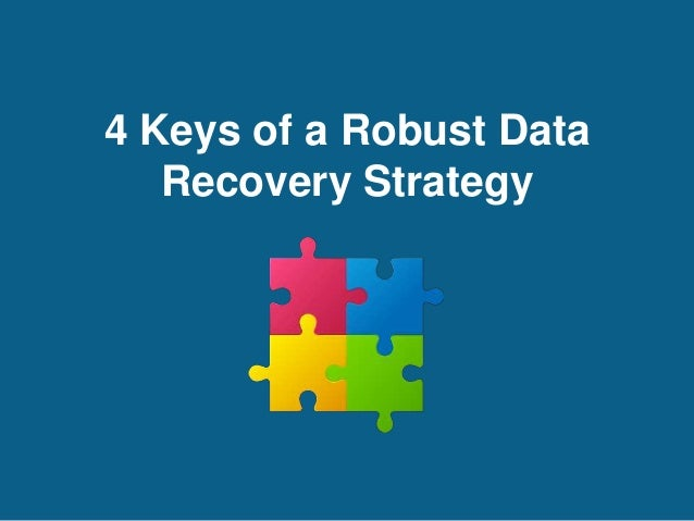 4 Keys of a Robust Data  Recovery Strategy