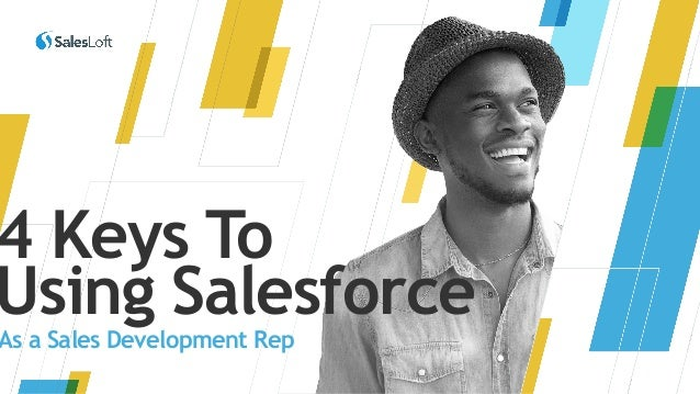 4 Keys To Using Salesforce As a Sales Development Rep