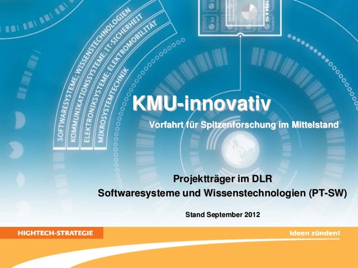 KMU-innovativ         Vorfahrt für Spitzenforschung im Mittelstand              Projektträger im DLRSoftwaresysteme und Wi...