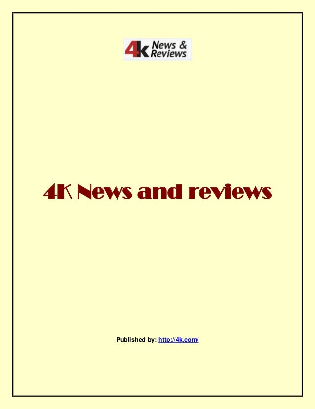 4K News and reviews Published by: http://4k.com/