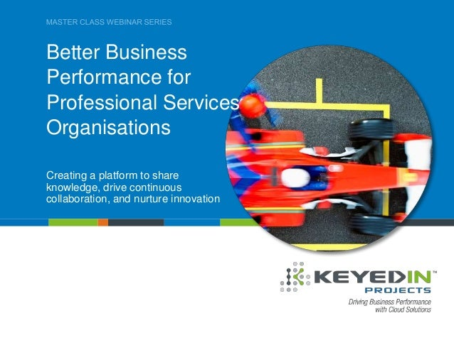 PAGE 1 • PSO MASTER CLASS SERIES COMPANY CONFIDENTIAL © 2013 KEYEDIN™ SOLUTIONS Better Business Performance for Profession...