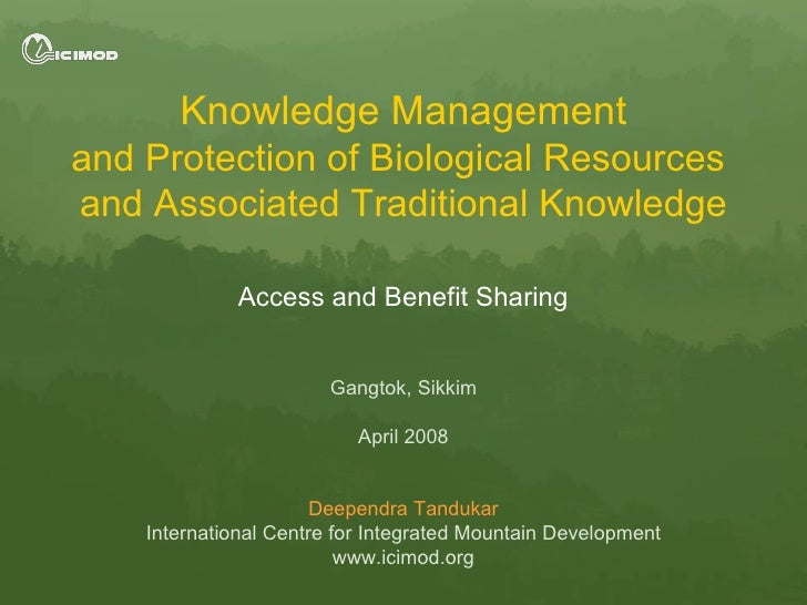 Knowledge Management and Protection of Biological Resources  and Associated Traditional Knowledge Access and Benefit Shari...