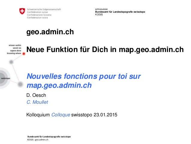 Bundesamt für Landestopografie swisstopo KOGIS : geo.admin.ch armasuisse Bundesamt für Landestopografie swisstopo KOGIS ge...