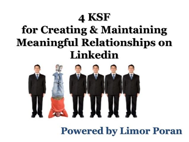 •Communication model changes and internal social networks Powered by Limor Poran 4 KSF for Creating & Maintaining Meaningf...