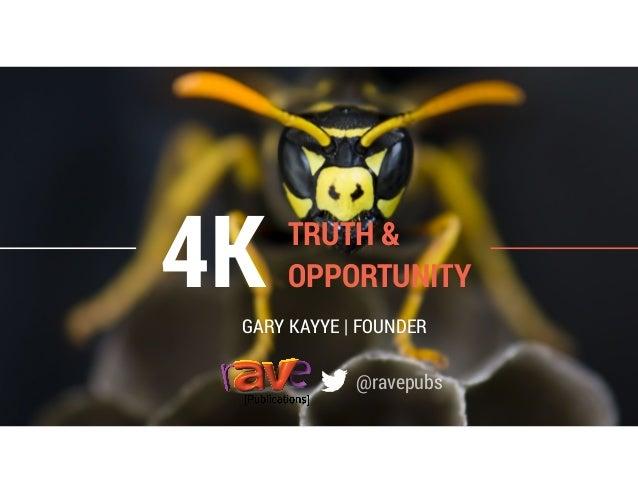 4KGARY KAYYE   FOUNDER TRUTH & OPPORTUNITY @ravepubs