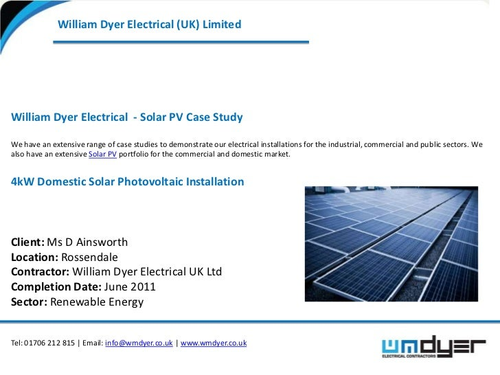 William Dyer Electrical (UK) LimitedWilliam Dyer Electrical - Solar PV Case StudyWe have an extensive range of case studie...