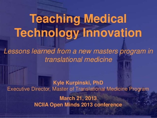 Teaching Medical   Technology InnovationLessons learned from a new masters program in            translational medicine   ...