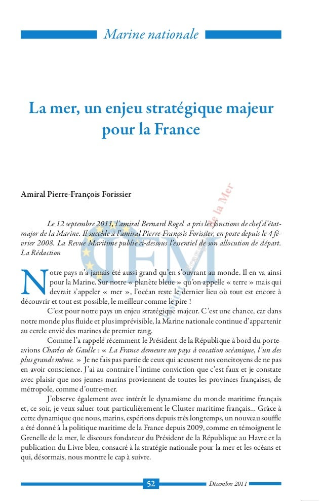 Décembre 201152 La mer, un enjeu stratégique majeur pour la France Amiral Pierre-François Forissier Le 12 septembre 2011, ...