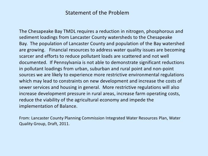 Statement of the ProblemThe Chesapeake Bay TMDL requires a reduction in nitrogen, phosphorous andsediment loadings from La...