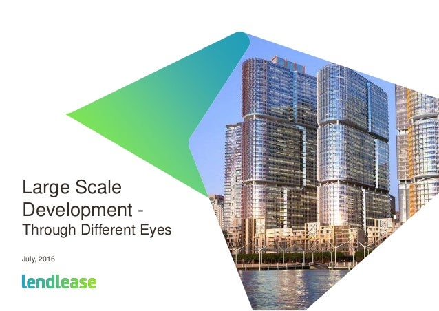 Large Scale Development - Through Different Eyes July, 2016