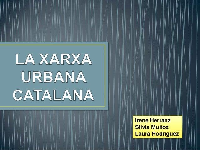 Irene Herranz Silvia Muñoz Laura Rodríguez