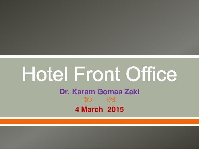   Dr. Karam Gomaa Zaki 4 March 2015