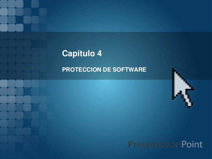 Capitulo 4 PROTECCION DE SOFTWARE