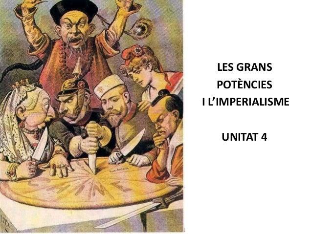 LES GRANS POTÈNCIES I L'IMPERIALISME UNITAT 4