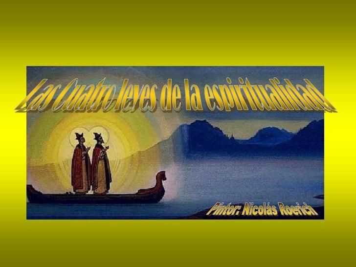 Las Cuatro leyes de la espiritualidad<br />Pintor: Nicolás Roerich<br />