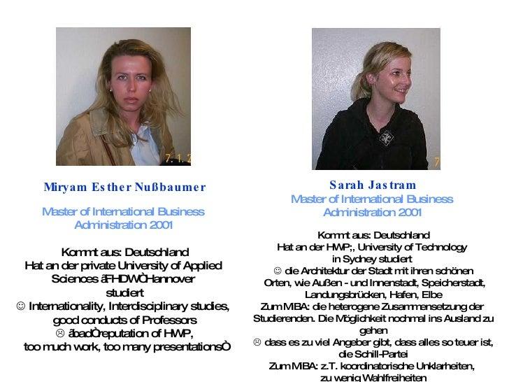 Miryam Esther Nußbaumer Master of International Business  Administration 2001 Kommt aus: Deutschland Hat an der private Un...