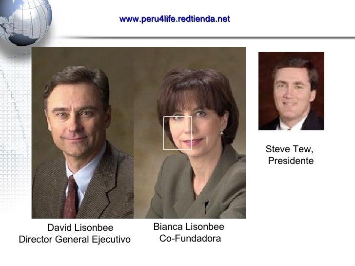 David Lisonbee    Director General Ejecutivo Bianca Lisonbee  Co-Fundadora Steve Tew,  Presidente www. peru4life . redtien...