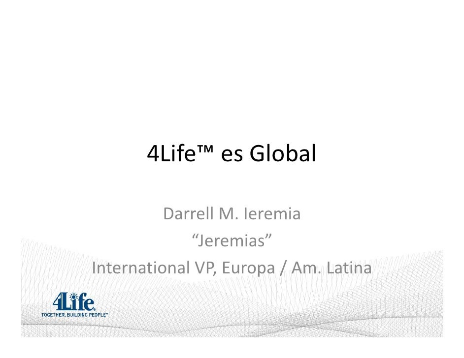 "4Life™es Global            DarrellM.Ieremia              ""Jeremias"" InternationalVP,Europa /Am.Latina"