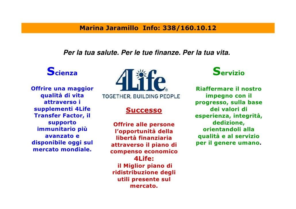 Marina Jaramillo Info: 338/160.10.12             Per la tua salute. Per le tue finanze. Per la tua vita.       Scienza    ...